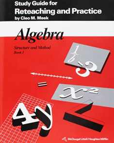 Algebra Structure and Method, Book 1: Study Guide for Reteaching and Practice