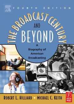 The Broadcast Century and Beyond, Fourth Edition: A Biography of American Broadcasting