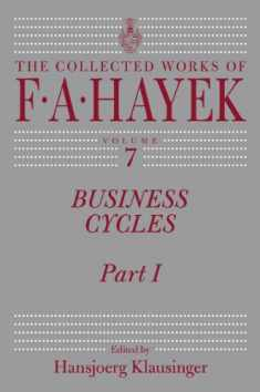 Business Cycles: Part I (Volume 7) (The Collected Works of F. A. Hayek)