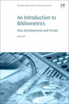 An Introduction to Bibliometrics: New Development and Trends