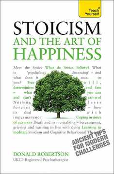 Stoicism and the Art of Happiness: A Teach Yourself Guide