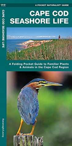 Cape Cod Seashore Life: A Folding Pocket Guide to Familiar Plants & Animals in the Cape Cod Region (Wildlife and Nature Identification)