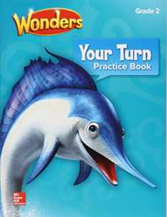 Wonders, Your Turn Practice Book, Grade 2 (ELEMENTARY CORE READING)