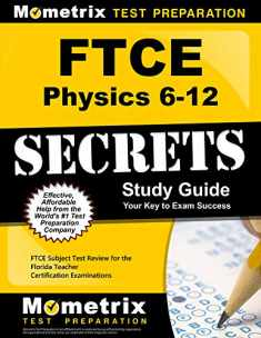 FTCE Physics 6-12 Secrets Study Guide: FTCE Test Review for the Florida Teacher Certification Examinations