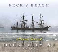 Peck's Beach: A Pictorial History of Ocean City, New Jersey