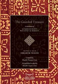 The Guarded Treasure: Al-Kanz Al-Masun Wa'Lu'Lu Al-Maknun