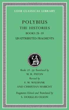 The Histories, Volume VI: Books 28-39. Fragments (Loeb Classical Library)
