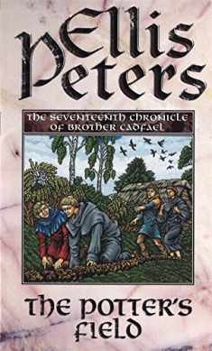 The Potter's Field : The Seventeenth Chronicle of Brother Cadfael (The Cadfael Chronicles)