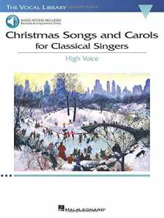 Christmas Songs and Carols for Classical Singers: High Voice with Online Accompaniment (The Vocal Library)