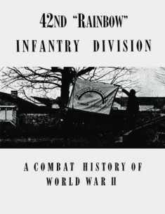 "42nd ""Rainbow"" Infantry Division: A Combat History of World War II"