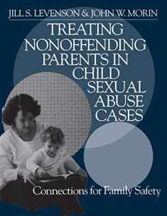 Treating Nonoffending Parents in Child Sexual Abuse Cases: Connections for Family Safety (NULL)