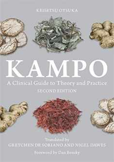 Kampo: A Clinical Guide to Theory and Practice, Second Edition
