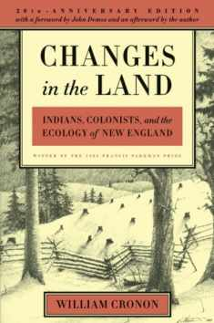 Changes in the Land: Indians, Colonists, and the Ecology of New England