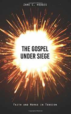The Gospel Under Siege: Faith and Works in Tension