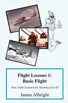 Flight Lessons 1: Basic Flight: How Eddie Learned the Meaning of it All
