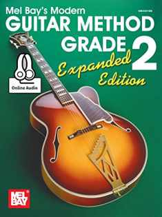 Modern Guitar Method Grade 2, Expanded Edition (Mel Bay's Modern Guitar Method)