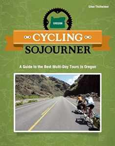 Cycling Sojourner: A Guide to the Best Multi-Day Bicycle Tours in Oregon (People's Guide)