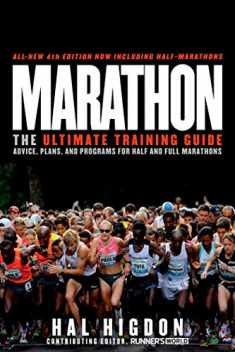 Marathon, All-New 4th Edition: The Ultimate Training Guide: Advice, Plans, and Programs for Half and Full Marathons