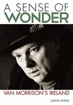 A Sense Of Wonder: Van Morrison's Ireland