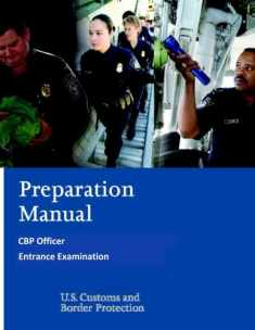 Preparation Manual for the CBP Officer Entrance Examination