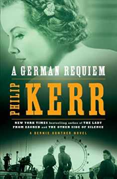 A German Requiem: A Bernie Gunther Novel