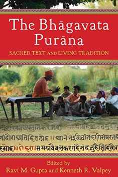 The Bhāgavata Purāna: Sacred Text and Living Tradition