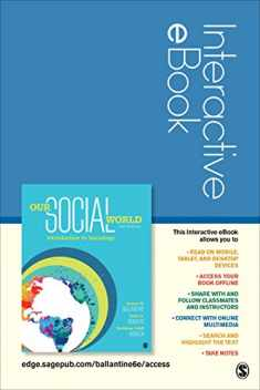 Our Social World Interactive eBook: Introduction to Sociology