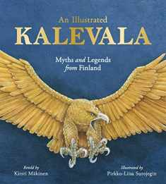 An Illustrated Kalevala: Myths and Legends from Finland