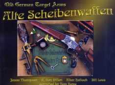 Alte Scheibenwaffen Volume 1: Old German Target Arms
