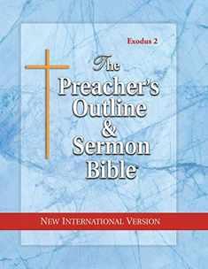 The Preacher's Outline and Sermon Bible: New International Version: Exodus Vol. 2 (The Preacher's Outline & Sermon Bible: NIV)