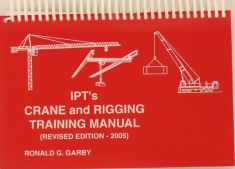 Ipt's Crane and Rigging Training Manual 2005 Edition