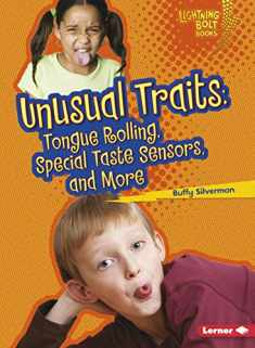 Unusual Traits: Tongue Rolling, Special Taste Sensors, and More (Lightning Bolt Books ® ― What Traits Are in Your Genes?)