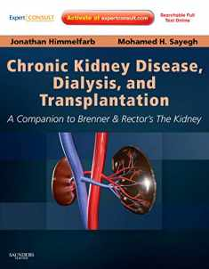 Chronic Kidney Disease, Dialysis, and Transplantation: A Companion to Brenner and Rector's The Kidney - Expert Consult: Online and Print (Pereira, ... Disease, Dialysis, and Transplantation)