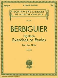 Berbiguier Eighteen Exercises or Etudes for Flute