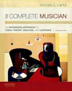 The Complete Musician: An Integrated Approach to Tonal Theory, Analysis, and Listening, 3rd Edition