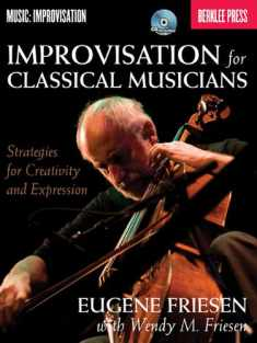 Improvisation for Classical Musicians: Strategies for Creativity and Expression