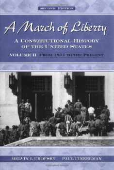 A March of Liberty: A Constitutional History of the United States Volume II: From 1877 to the Present