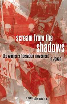 Scream from the Shadows: The Women's Liberation Movement in Japan