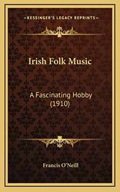 Irish Folk Music: A Fascinating Hobby (1910)