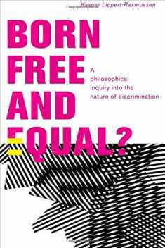 Born Free and Equal?: A Philosophical Inquiry into the Nature of Discrimination