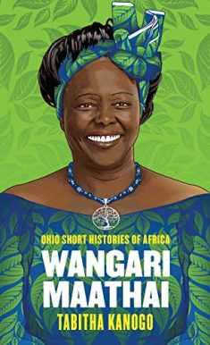 Wangari Maathai (Ohio Short Histories of Africa)