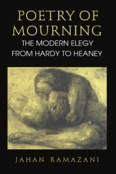 Poetry of Mourning: The Modern Elegy from Hardy to Heaney
