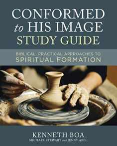 Conformed to His Image Study Guide: Biblical, Practical Approaches to Spiritual Formation