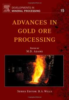 Advances in Gold Ore Processing (Volume 15) (Developments in Mineral Processing, Volume 15)