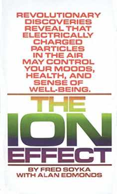 The Ion Effect : How Air Electricity Rules Your Life and Health
