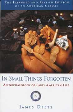 In Small Things Forgotten: An Archaeology of Early American Life