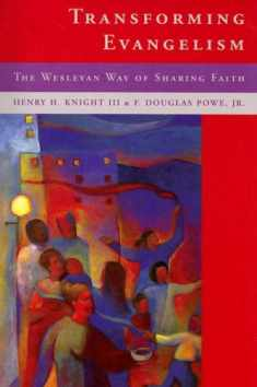 Transforming Evangelism: The Wesleyan Way of Sharing Faith