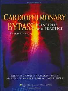 Cardiopulmonary Bypass: Principles And Practice (Gravlee, Cardiopulmonary Bypass: Principles and Practice)