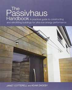 The Passivhaus Handbook: A Practical Guide to Constructing and Retrofitting Buildings for Ultra-Low Energy Performance (4) (Sustainable Building)