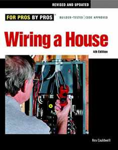 Wiring a House, 4th Edition (For Pros By Pros)